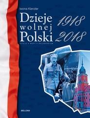 okładka Dzieje wolnej Polski 1918-2018, Książka   Iwona Kienzler