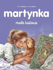 okładka Martynka Małe historie, Książka   Gilbert Delahaye