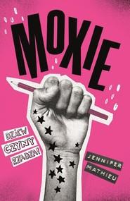 okładka Moxie, Książka   Mathieu Jennifer