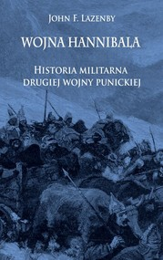 okładka Wojna Hannibala Historia militarna drugiej wojny punickiej, Książka | John F. Lazenby