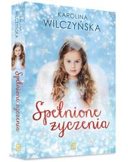okładka Spełnione życzenia, Książka | Karolina Wilczyńska