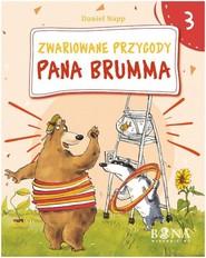 okładka Zwariowane przygody Pana Brumma 3, Książka | Napp Daniel