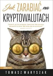 okładka Jak zarabiać na kryptowalutach, Książka   Waryszak Tomasz