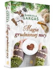 okładka Magia grudniowej nocy, Książka   Gabriela Gargaś