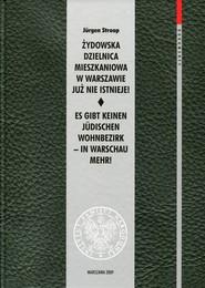 okładka Żydowska dzielnica mieszkaniowa w Warszawie już nie istnieje!, Książka | Stroop Jurgen