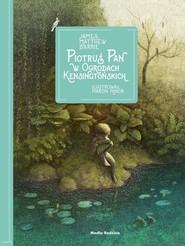 okładka Piotruś Pan w Ogrodach Kensingtońskich, Książka | James Matthew Barrie