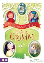 okładka Moje ulubione baśnie Bracia Grimm, Książka | Jakub Grimm, Wilhelm Grimm