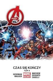 okładka Avengers Tom 4 Czas się kończy, Książka | Jonathan Hickman