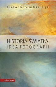 okładka Historia światła Idea fotografii, Książka | Junko Theresa Mikuriya