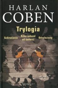 okładka Trylogia Schronienie Kilka sekund do śmierci Odnaleziony, Książka | Harlan Coben
