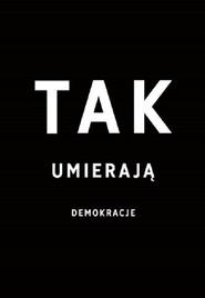 okładka Tak umierają demokracje, Książka | S. Levistsky, D. Ziblatt