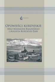 okładka Opowieści kurdyjskie Meli Mahmuda Bajazidiego i Augusta Kościeszy-Żaby, Książka  