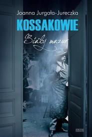 okładka Kossakowie Biały mazur, Książka | Joanna Jurgała-Jureczka