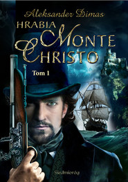 okładka Hrabia Monte Christo Tom 1, Książka | Aleksander  Dumas