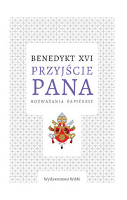 okładka Przyjście Pana Rozważania papieskie, Książka | Benedykt XVI