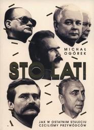 okładka Sto lat! Jak w ostatnim stuleciu czciliśmy przywódców, Książka | Ogórek Michał