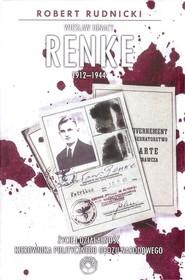 okładka Wiesław Ignacy Renke 1912-1944 Życie i działalność kierownika politycznego Obozu Narodowego., Książka | Rudnicki Robert
