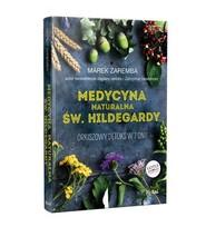 okładka Medycyna naturalna Św.Hildegardy. Orkiszowy detoks w 7 dni, Książka | Marek Zaremba