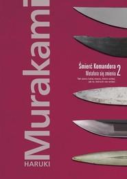 okładka Śmierć Komandora Tom 2 Metafora się zmienia, Książka | Haruki Murakami