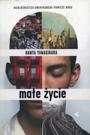 okładka Małe życie, Książka   Hanya Yanagihara