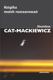 okładka Książka moich rozczarowań, Książka | Stanisław Cat-Mackiewicz