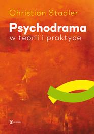 okładka Psychodrama w teorii i praktyce, Książka | Stadler Christian