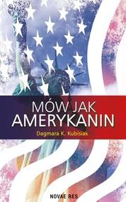 okładka Mów jak Amerykanin, Książka | Dagmara K. Kubisiak