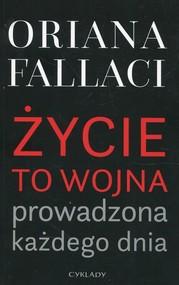 okładka Życie to wojna prowadzona każdego dnia, Książka   Oriana Fallaci