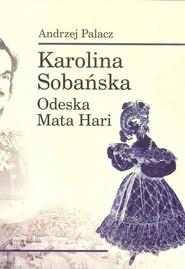okładka Karolina Sobańska Odeska Mata Hari, Książka | Palacz Andrzej