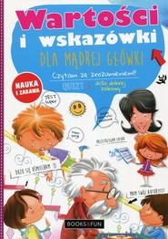 okładka Wartości i wskazówki dla mądrej główki, Książka   Agnieszka Nożyńska-Demianiuk