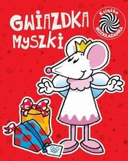 okładka Gwiazdka myszki Ruchome obrazki, Książka | Urszula Kozłowska