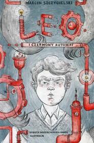 okładka Leo i czerwony automat, Książka | Marcin Szczygielski