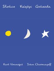 okładka Słońce Księżyc Gwiazda, Książka   Kurt Vonnegut