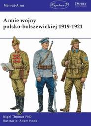 okładka Armie wojny polsko-bolszewickiej 1919-1921, Książka | Thomas Nigel