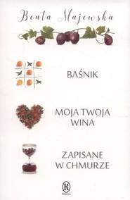 okładka Baśnik / Moja twoja wina / Zapisane w chmurze Pakiet, Książka | Beata Majewska