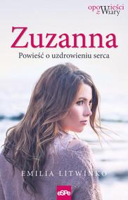 okładka Zuzanna Powieść o uzdrawianiu serca, Książka | Litwinko Emilia