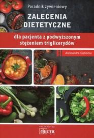 okładka Poradnik żywieniowy Zalecenia dietetyczne dla pacjenta z podwyższonym stężeniem triglicerydów, Książka   Cichocka Aleksandra