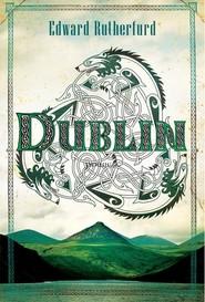 okładka Dublin, Książka | Edward Rutherfurd