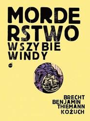 okładka Morderstwo w szybie windy, Książka | B. Brecht, T. Kożuch