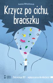 okładka Krzycz po cichu braciszku, Książka | Brezinova Ivona