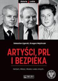 okładka Artyści PRL i bezpieka, Książka | Sebastian Ligarski, Grzegorz Majchrzak
