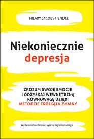 okładka Niekoniecznie depresja Zrozum swoje emocje i odzyskaj wewnętrzną równowagę dzięki Metodzie Trójkąta Zmiany, Książka   Jacobs Hilary Hendel