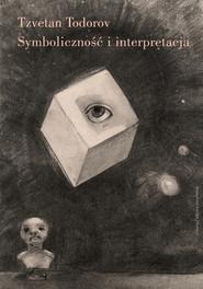 okładka Symboliczność i interpretacja, Książka | Todorov Tzvetan