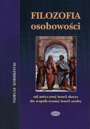 okładka Filozofia osobowości od antycznej teorii duszy do współczesnej teorii osoby, Książka | Kobierzycki Tadeusz