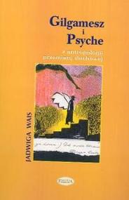 okładka Gilgamesz i Psyche Z antropologii przemiany duchowej, Książka | Wais Jadwiga