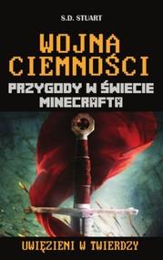 okładka Wojna ciemności Przygody w świecie Minecrafta Tom 10, Książka   Stuart S.D.