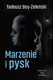 okładka Marzenie i pysk, Książka   Tadeusz Boy-Żeleński