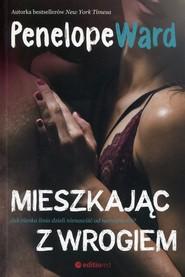 okładka Mieszkając z wrogiem, Książka | Penelope Ward