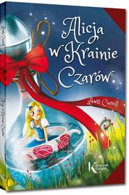 okładka Alicja w Krainie Czarów, Książka   Lewis Carroll