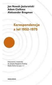 okładka Korespondencja z lat 1952-1975, Książka | Jan Nowak-Jeziorański, Adam Ciołkosz, Aleksander Bregman